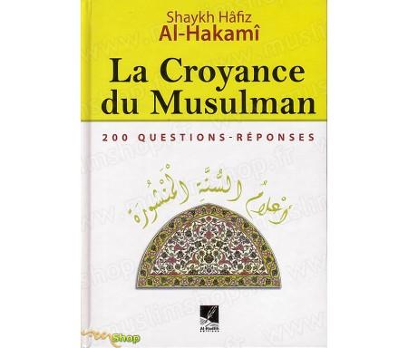 La Croyance du Musulman - 200 Questions/Réponses