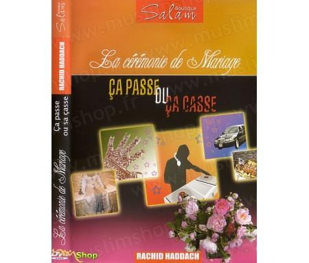 La Cérémonie de Mariage - Ca Passe ou çà Casse
