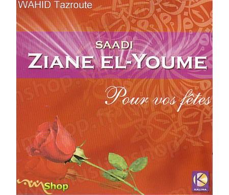Saadi Ziane El-Youme Pour Vos Fêtes