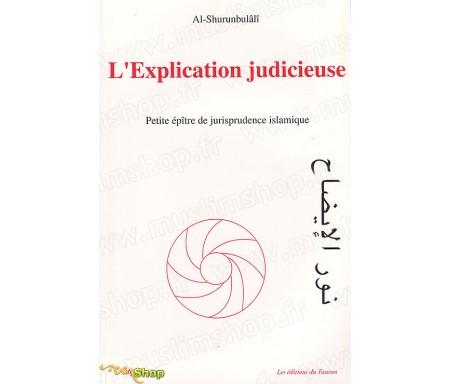 L'explication judicieuse - Petite épître de jurisprudence islamique selon le rite hanéfite