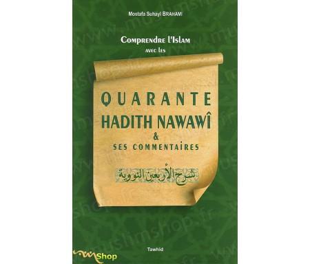 Comprendre l'islam avec les quarante hadith Nawawî et ses commentaires