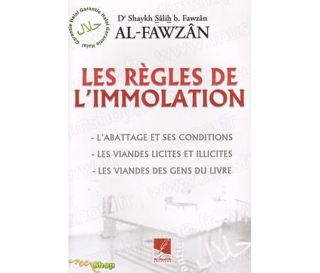 Les Règles de l'Immolation -L'abattage et ses conditions -Les viandes licites et illicites -Les viandes des gens du livre