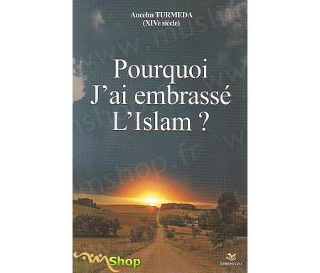 Pourquoi J'ai Embrassé l'Islam ?