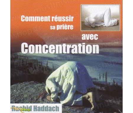 Comment Réussir Sa Prière avec Concentration