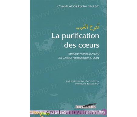 La Purification des Coeurs - Enseignements spirituels du Cheikh Abelkader AL-JILÂNI