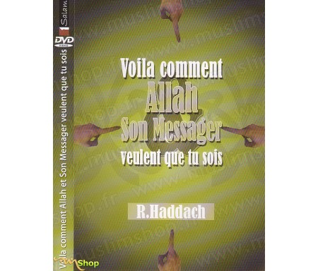 Voila Comment Allah et Son Messager veulent que Tu sois