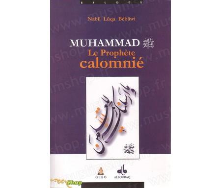 Muhammad, Le Prophète Calomnié