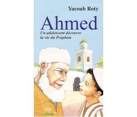 Ahmed, Un Adolescent Découvre la Vie du Prophète