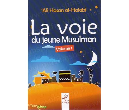 La Voie du Jeune Musulman - Volume 1