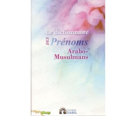 Le Dictionnaire des Prénoms Arabo-Musulmans