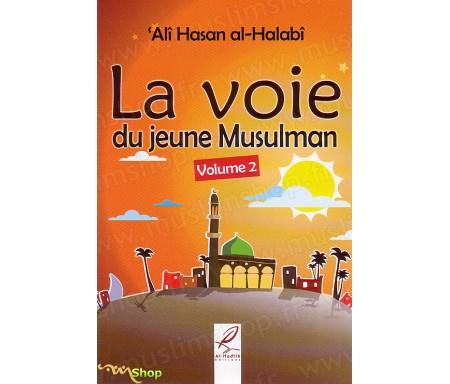 La Voie du Jeune Musulman - Volume 2