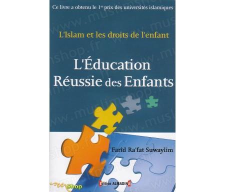 L'Islam et les droits des enfants - L'Education réussie des Enfants