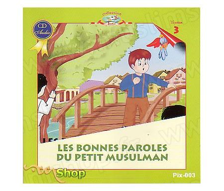 CD Les Bonnes paroles du Petit Musulman - Tome 3