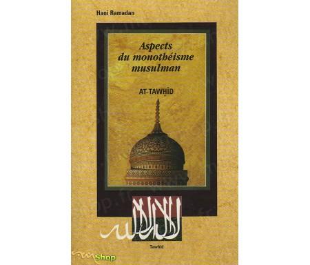 Aspects du Monothéisme Musulman