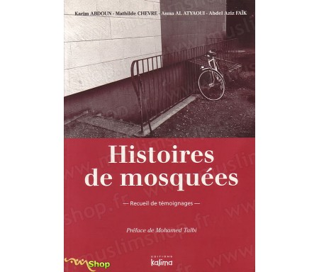 Histoires de Mosquées - Recueil de Témoignages