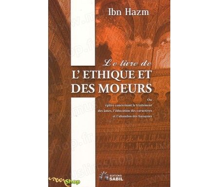 Le livre de l'éthique des moeurs ou êpitre concernant le traitement des âmes, l'éducation des caractères et l'abandon des basses