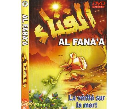 Al Fana'a - La Vérité sur la Mort