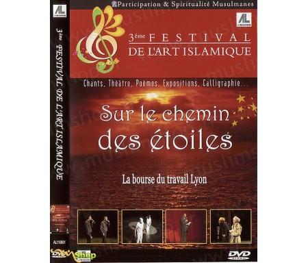 3ème Festival de l'Art Islamique - Sur le Chemin des Etoiles