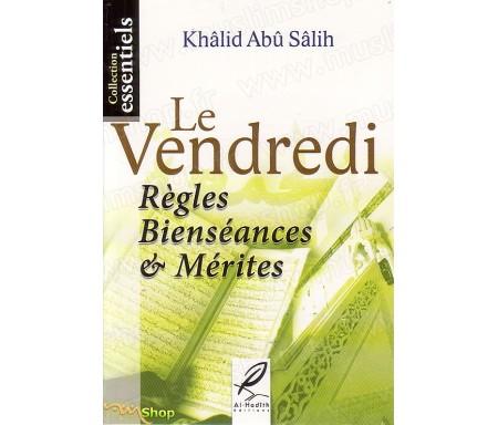 Le Vendredi - Règles, Bienséances et Mérites