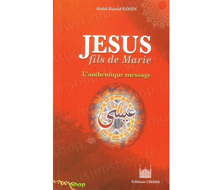Jésus Fils de Marie - L'Authentique Message