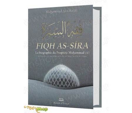 Fiqh As-Sira - La Biographie du Prophète Muhammad