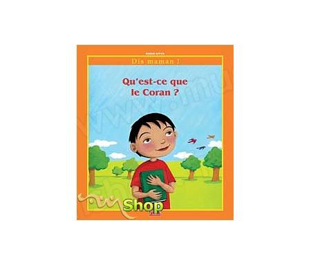 Dis Maman ! Qu'est-ce que le Coran ?
