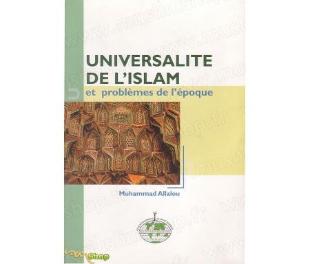 Universalité de l'Islam et Problèmes de l'Epoque