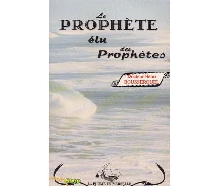 Le Prophète, Elu des Prophètes