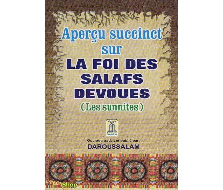 Aperçu succinct sur la Foi des Salafs Dévoués ( les sunnites)