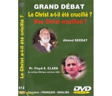 Grand Débat - Le Christ a-t-il été Crucifié ?