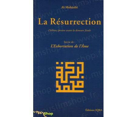 La résurrection - L'ultime épreuve avant la demeure finale