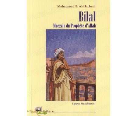Bilal, Muezzin du Prophète d'Allah
