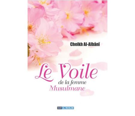 Le Voile de la Femme Musulmane (Dans le Coran et la Sunna)
