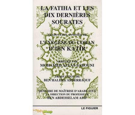 La Fatiha et les 10 dernières Sourates -Traduction annotée de l'Exégèse du Coran d'IBN KATÎR