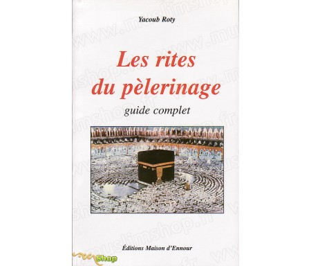 Les Rites du Pélerinage - Guide complet