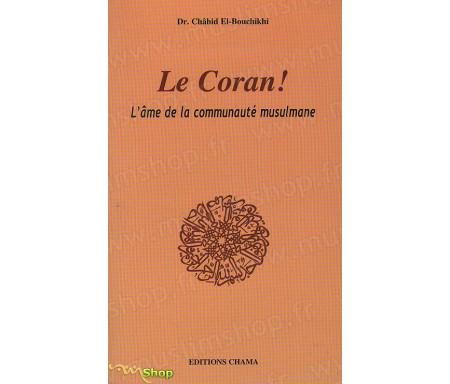 Le Coran : l'Âme de la Communauté Musulmane