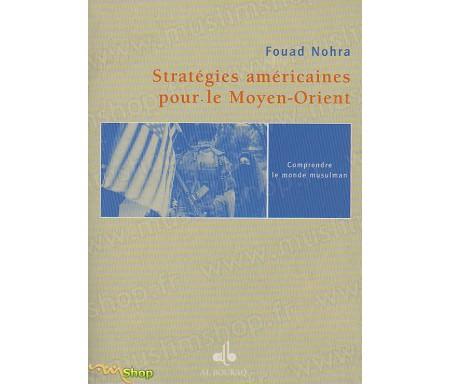 Stratégies américaines pour le Moyen-Orient