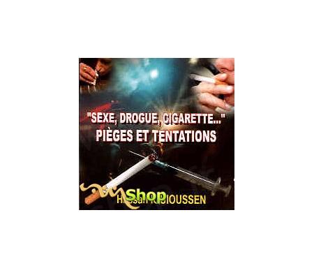 """""""Sexe, Drogue, Cigarette..."""" Pièges et Tentations"""