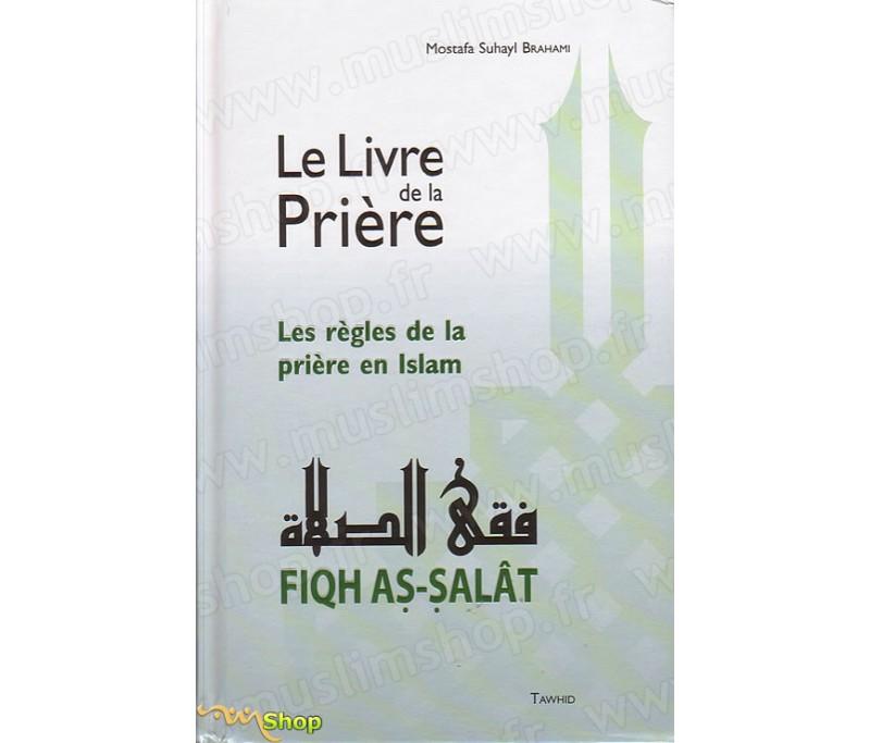 Le Livre De La Priere Les Regles De La Priere En Islam Par