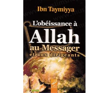 L'Obéissance à Allah, au Messager et aux Dirigeants
