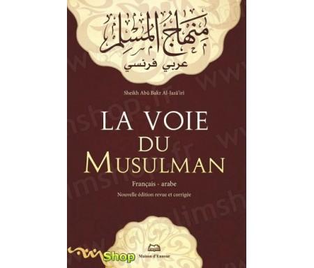 La Voie du Musulman :Minhaj El Moslim Arabe / Français - 1 Volume