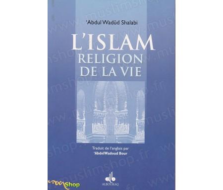 L'Islam, Religion de la Vie