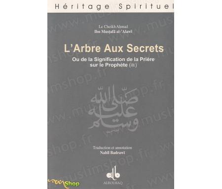 L'Arbre aux Secrets ou de la Signification de la Prière sur le Prophète