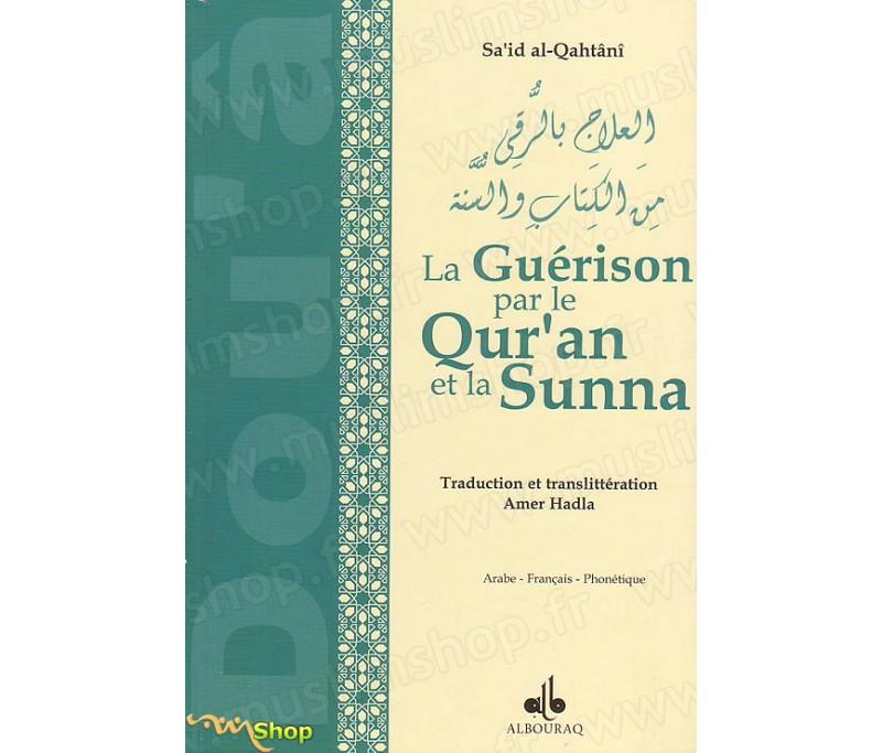 La Guerison Par Le Coran Et La Sunna Par Sa Id Al Qahtani Chez Al Bouraq Sur Muslimshop Fr