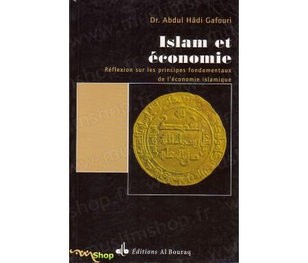Islam et Economie - Réflexions sur les Principes Fondamentaux de l'Economie Islamique