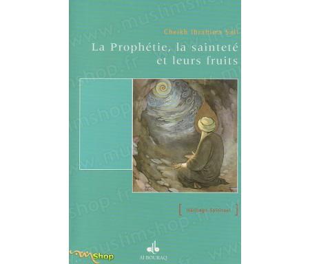 La Prophètie, la Sainteté et leurs Fruits