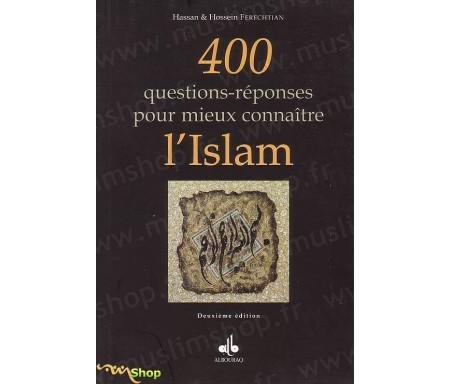 400 Questions-Réponses pour mieux Connaitre l'Islam