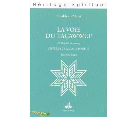 La Voie du Taçawwuf - Epître sur la Voie Soufie (Texte Bilingue)