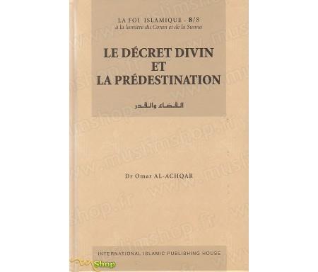 Le Décret Divin et la Prédestination - Tome 8
