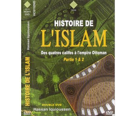 Histoire de l'Islam - Des Quatres Califes à l'Empire Ottoman (Partie 1 et 2)